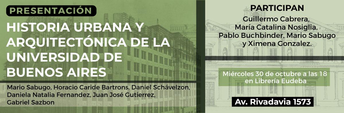 Historia urbana y arquitectónica de la Universidad de Buenos Aires