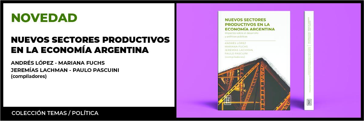 Nuevos sectores productivos en la economía argentina